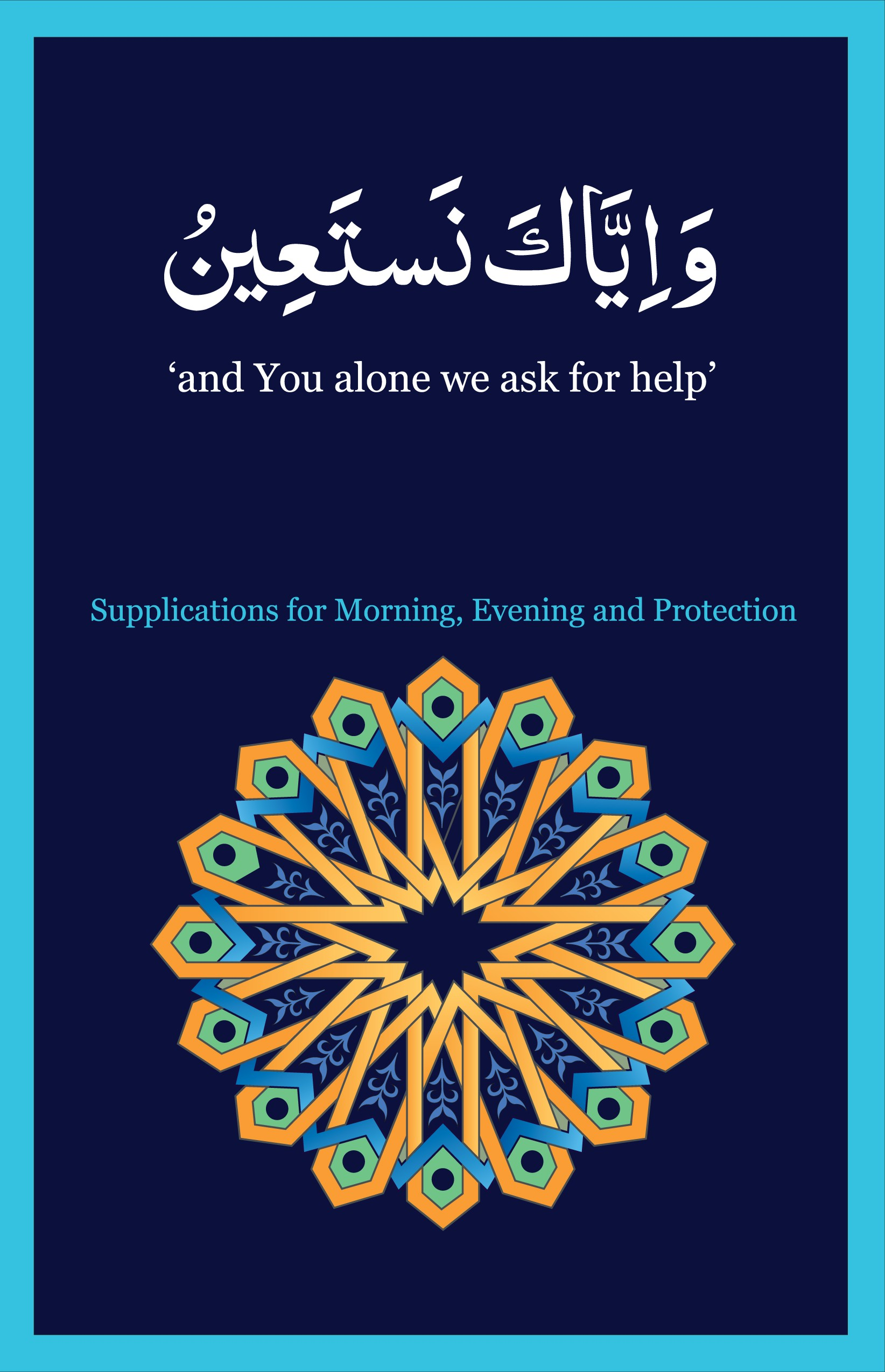 Wa Iyyaka Nasta'in - Supplications for morning evening and protection