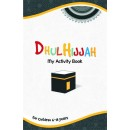 Dhul Hijjah My Activity Book